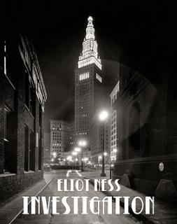 Eliot Ness Investigation - Cleveland