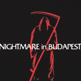 Nightmare in Budapest - Budapest